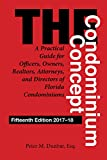 The Condominium Concept: A Practical Guide for Officers, Owners, Realtors, Attorneys, and Directors of Florida Condominiums (Condominium Concepts)