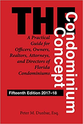 Realtors The Condominium Concept: A Practical Guide for Officers and Directors of Florida Condominiums Attorneys Owners