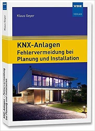 Knx anlagen fehlervermeidung bei planung und installation amazon de klaus geyer bücher