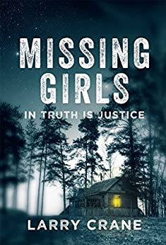 Missing Girls: In Truth Is Justice by [Crane, Larry]