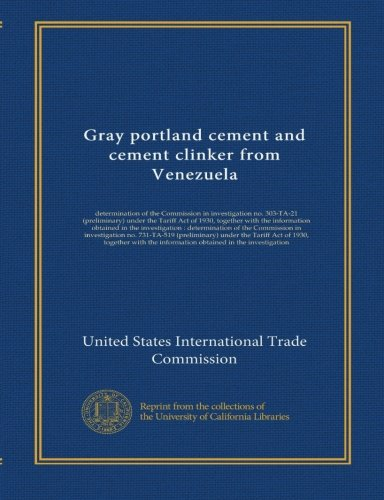 (Gray portland cement and cement clinker from Venezuela: determination of the Commission in investigation no. 303-TA-21 (preliminary) under the Tariff ... investigation no. 731-TA-519 (preliminary)...)