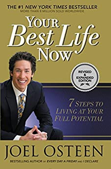 Your Best Life Now: 7 Steps to Living at Your Full Potential by [Osteen, Joel]