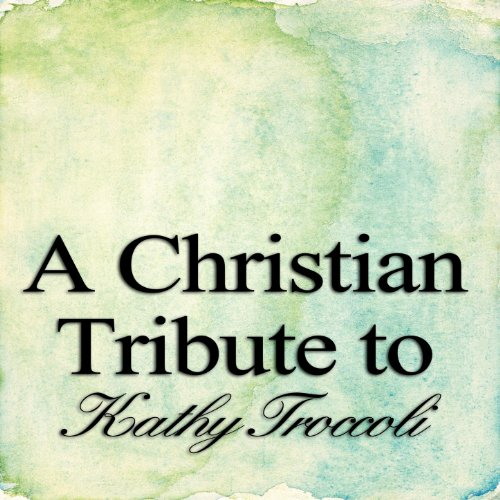 A Christian Tribute To Kathy T...