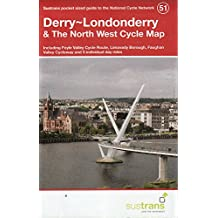 Derry~Londonderry & the North West Cycle Map 51: Including Foyle Valley Cycle Route, Limavady Borough, Faughan Valley Cycleway and 5 Individual Day Rides