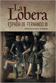Book La Lobera: Espada de Fernando III