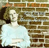 img - for Anywhere I Wander: Songs of Frank Loesser By Ann Hampton Callaway,Liz Callaway (1993-09-28) book / textbook / text book