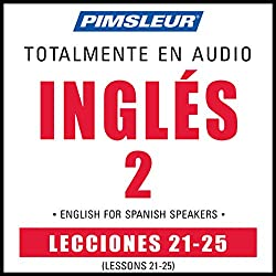 ESL Spanish Phase 2, Unit 21-25