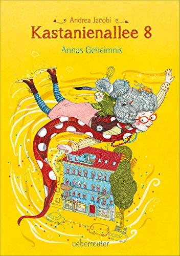 Kastanienallee 8 - Annas Geheimnis (Bd. 1) (German Edition)