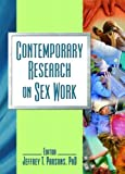 Contemporary Research on Sex Work, Jeffrey T. Parsons, 0789029642
