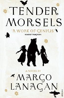 Tender Morsels: Amazon.co.uk: Lanagan, Margo: 9780099546139: Books