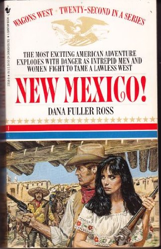 New Mexico!   Wagons West #22, Ross, Dana Fuller
