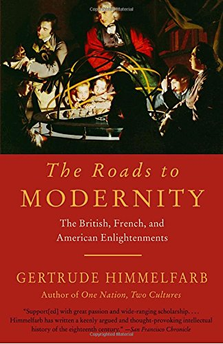 The Roads to Modernity: The British, French, and American Enlightenments