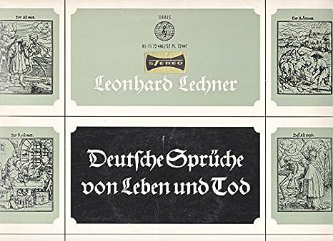 leonhard lechner deutsche sprüche von leben und tod Leonhard Lechner: Deutsche Sprüche von Leben und Tod. Tod, du bist  leonhard lechner deutsche sprüche von leben und tod