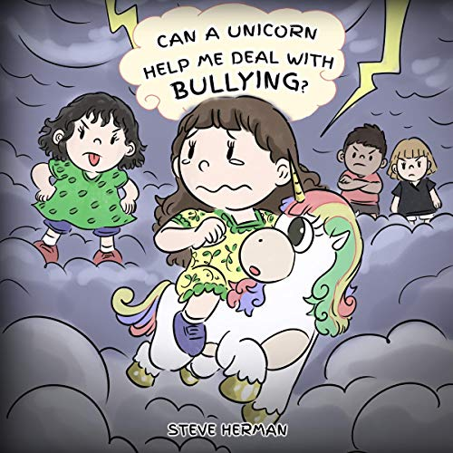 Can a Unicorn Help Me Deal with Bullying?: A Cute Children Story to Teach Kids to Deal with Bullying in School (My Unicorn Books, Book 4)