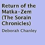 Return of the Matka-Zem: The Sorain Chronicles | Deborah Chanley