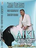 Aiki Hard and Soft by Shihan Tony Annesi