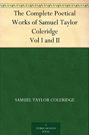 The poetical and dramatic works of Samuel Taylor Coleridge.