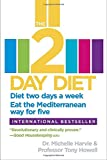 The 2-Day Diet: Diet two days a week. Eat the Mediterranean way for five.
