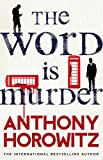 The Word Is Murder: The bestselling mystery from the author of Magpie Murders - you've never read a crime novel quite like this by  Horowitz Anthony in stock, buy online here