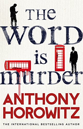 The Word Is Murder: The bestselling mystery from the author of Magpie Murders - you've never read a crime novel quite like this