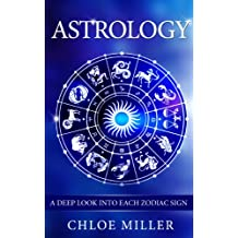 Astrology: A Deep Look Into Each Zodiac Sign (Astrology, Zodiac Signs, Horoscopes, Compatibility, New age, Zodiac Compatibility, Spirit)