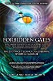 img - for Forbidden Gates: How Genetics, Robotics, Artificial Intelligence, Synthetic Biology, Nanotechnology, & Human Enhancement Herald The Dawn Of Techno-Dimensional Spiritual Warfare book / textbook / text book