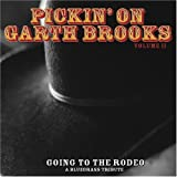 Music : Pickin On Garth Brooks, Vol. 2: Going To The Rodeo