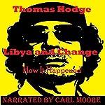 Libya and Change: How It Happened | Thomas Hodge