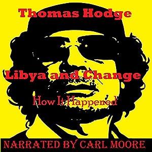Libya and Change: How It Happened Audiobook