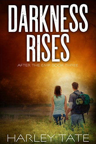 Darkness Rises: A Post-Apocalyptic Survival Thriller (After the EMP Book 3) by [Tate, Harley]