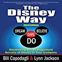 The Disney Way: Harnessing the Management Secrets of Disney in Your Company, Third Edition Audiobook by Bill Capodagli, Lynn Jackson Narrated by Gary Regal