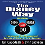 The Disney Way: Harnessing the Management Secrets of Disney in Your Company, Third Edition | Bill Capodagli,Lynn Jackson