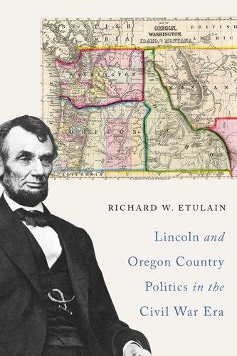 Download Lincoln and Oregon Country Politics in the Civil War Era pdf