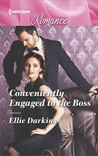 Conveniently Engaged To The Boss by Ellie Darkins