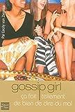 Gossip Girl, tome 1 : Ça fait tellement de bien de dire du mal