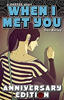 When I Met You: Anniversary Edition (HARPER sides Book 0) by [Burley, Dan]