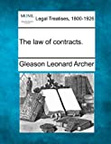 The law of Contracts, Gleason Leonard Archer, 1240025661