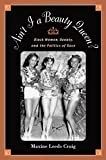 img - for Ain't I A Beauty Queen?: Black Women, Beauty, and the Politics of Race: Culture, Social Movements, and the Politics of Race by Maxine Leeds Craig (2002-06-20) book / textbook / text book