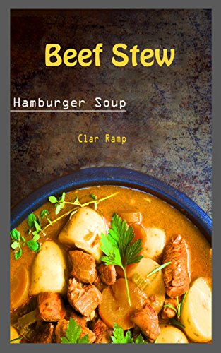 Beef Stew: Hamburger Soup by Clar  Ramp