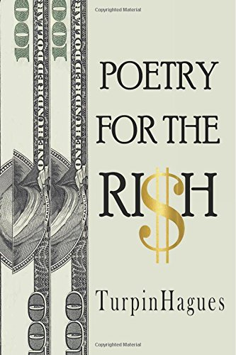 Poetry For The RI$H: The Most Precious Valuables On Earth PDF