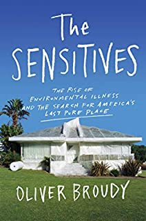 Book Cover: The Sensitives: The Rise of Environmental Illness and the Search for America's Last Pure Place