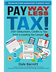 Pay WAY Less Tax!: 250+ Deductions, Credits & Tips from a Leading Tax Lawyer