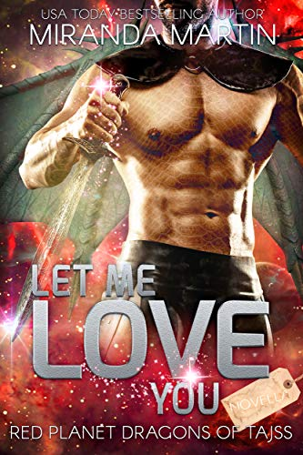 Let Me Love You: A SciFi Alien Romance (Red Planet Dragons of Tajss)