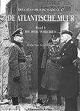 Atlantische Muur: Deel 1: De Bouwheren (Belgie Onder de Wapens) (Dutch Edition)