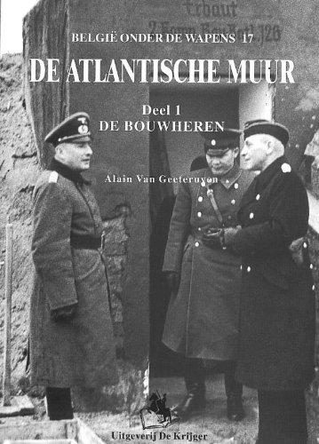 Atlantische Muur: Deel 1: De Bouwheren (Belgie Onder de Wapens) (Dutch Edition) by De Krijger