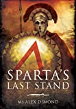 img - for Sparta s Last Stand book / textbook / text book