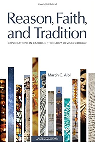 Reason faith and tradition explorations in catholic theology reason faith and tradition explorations in catholic theology revised edition martin c albl 9781599826325 amazon books fandeluxe Images