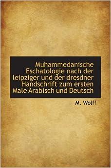 Book Muhammedanische Eschatologie nach der leipziger und der dresdner Handschrift zum ersten Male Arabisc