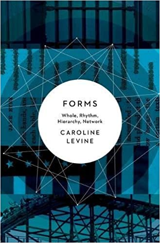 forms whole rhythm hierarchy network caroline levine