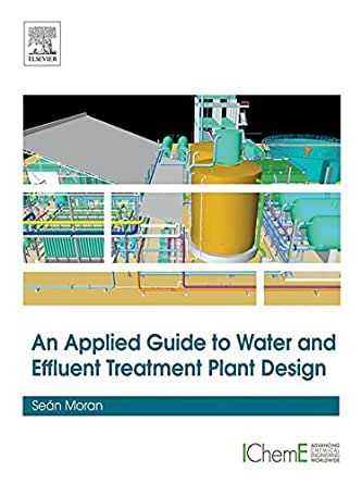An Applied Guide To Water And Effluent Treatment Plant Design Moran Sean Ebook Amazon Com